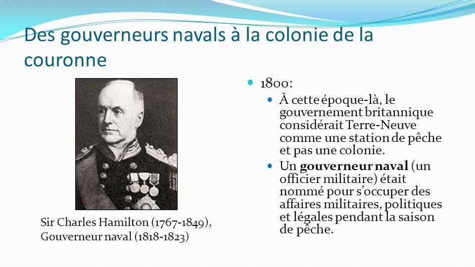 Des gouverneurs navals à la colonie de la couronne 1800: À cette époque-là, le gouvernement britannique considérait Terre-Neuve comme une station de p