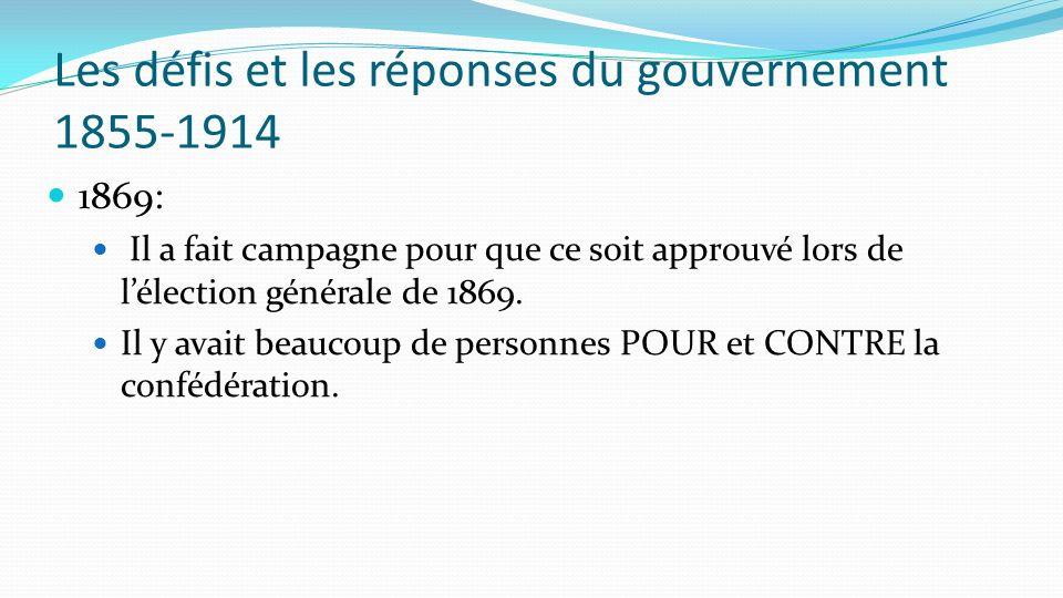 Les défis et les réponses du gouvernement 1855-1914 1869: Il a fait campagne pour que ce soit approuvé lors de lélection générale de 1869. Il y avait