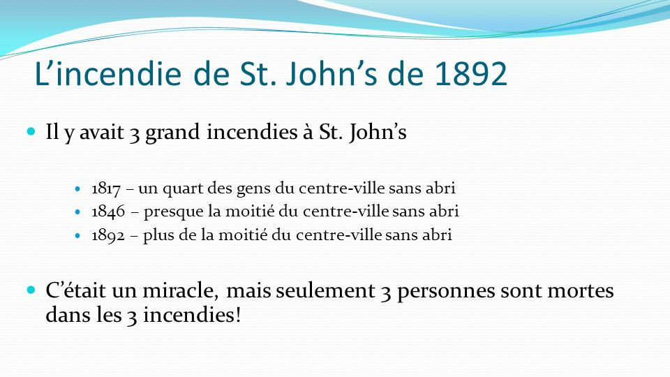 Lincendie de St.Johns de 1892 Il y avait 3 grand incendies à St.