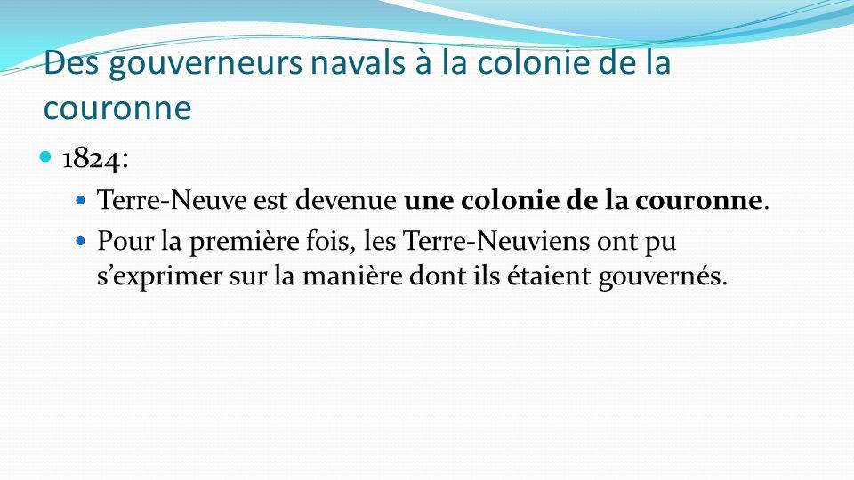 1824: Terre-Neuve est devenue une colonie de la couronne. Pour la première fois, les Terre-Neuviens ont pu sexprimer sur la manière dont ils étaient g