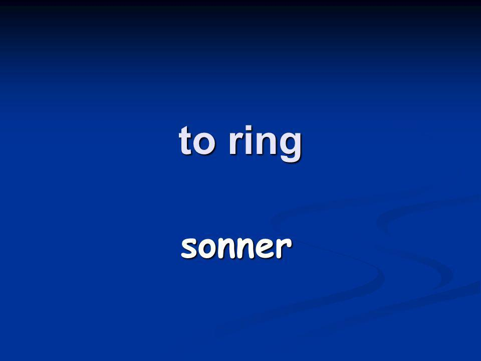 to ring sonner