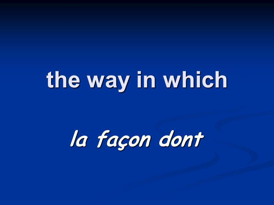 the way in which la façon dont