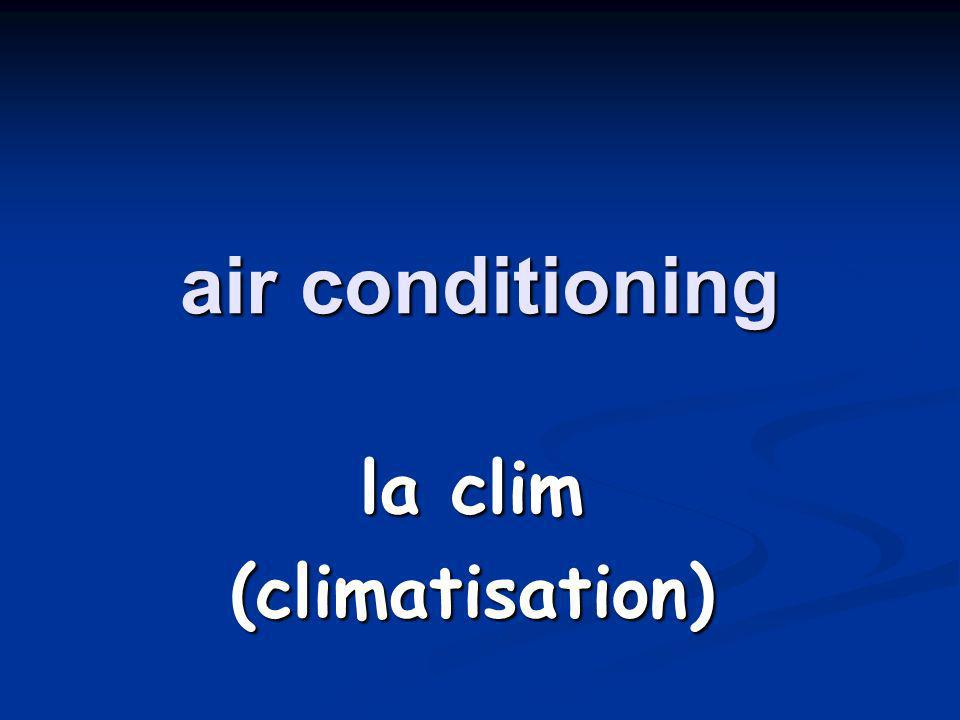 air conditioning la clim (climatisation)