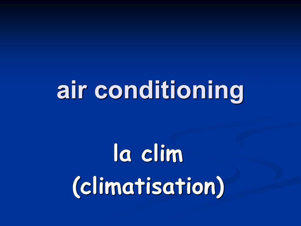 the AC doesnt work la clim ne marche pas