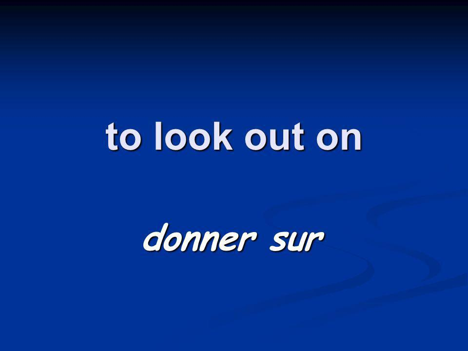 to look out on donner sur