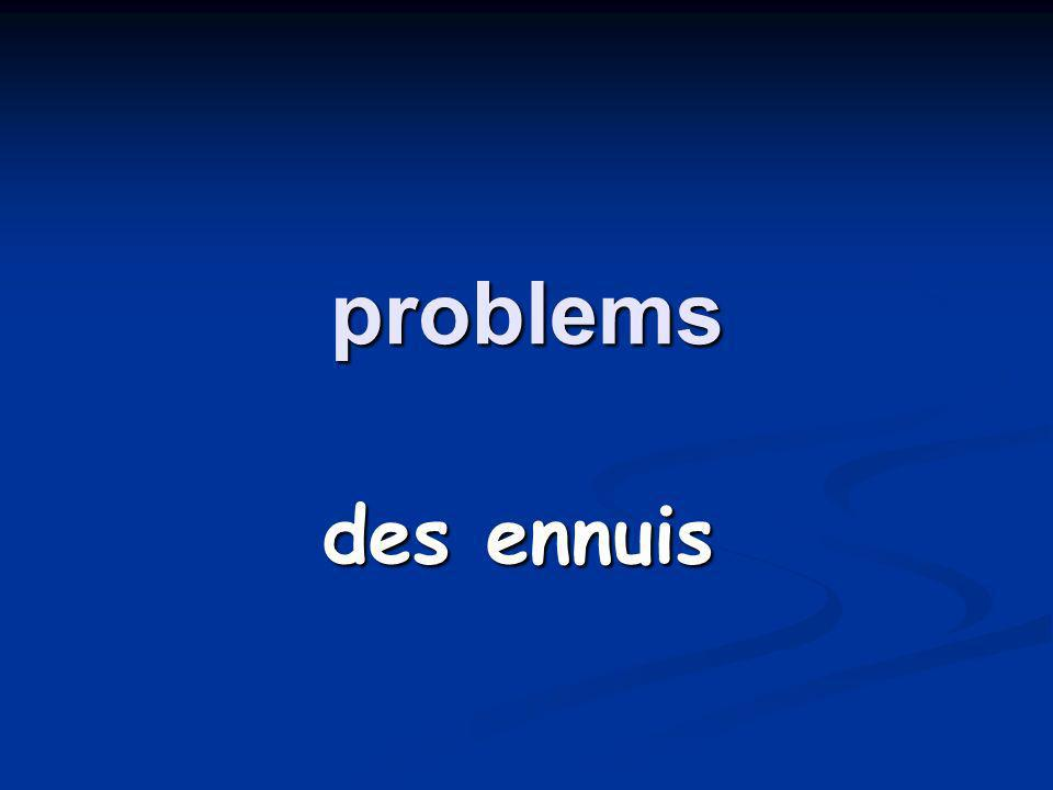 problems des ennuis