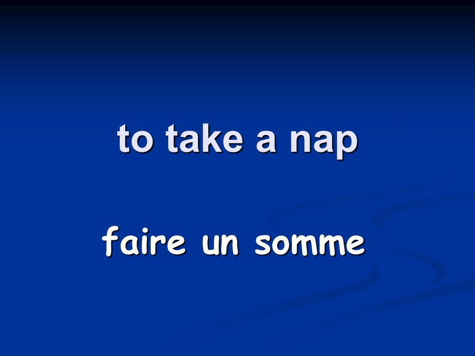 to take a nap faire un somme