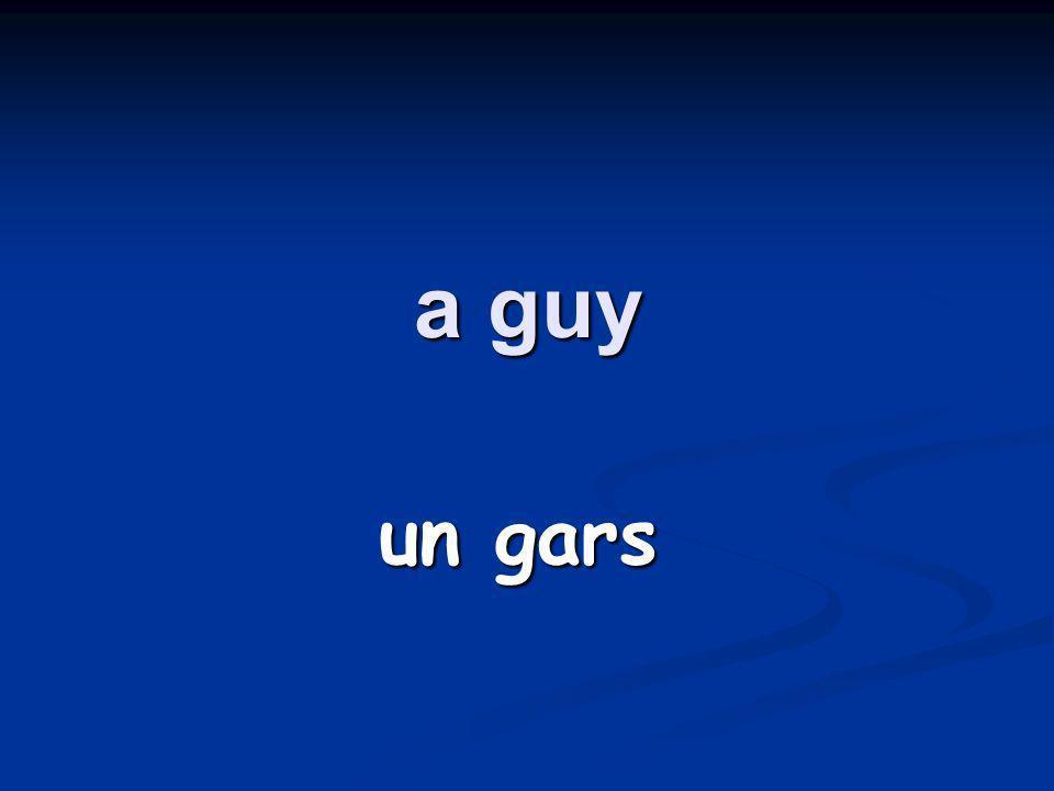 a guy un gars