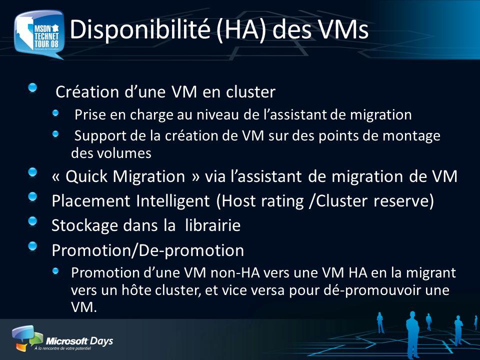Disponibilité (HA) des VMs Création dune VM en cluster Prise en charge au niveau de lassistant de migration Support de la création de VM sur des point
