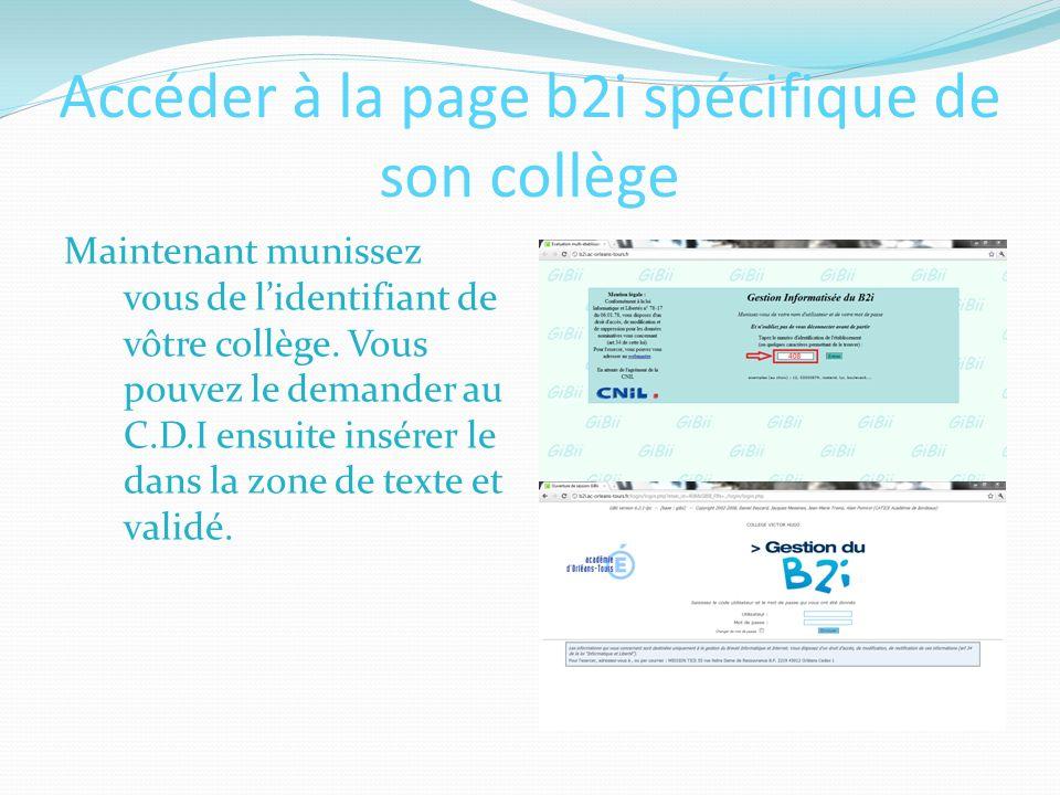 Accéder à la page b2i spécifique de son collège Maintenant munissez vous de lidentifiant de vôtre collège.