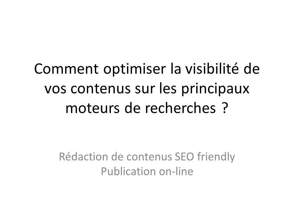 Comment optimiser la visibilité de vos contenus sur les principaux moteurs de recherches .