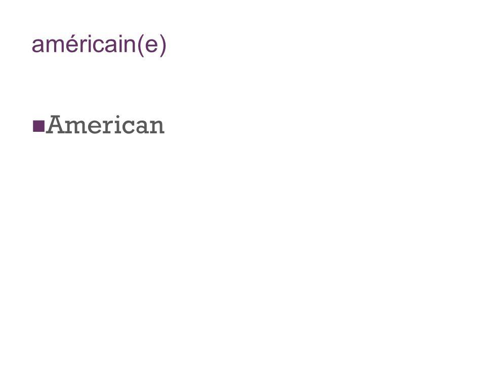 américain(e) American