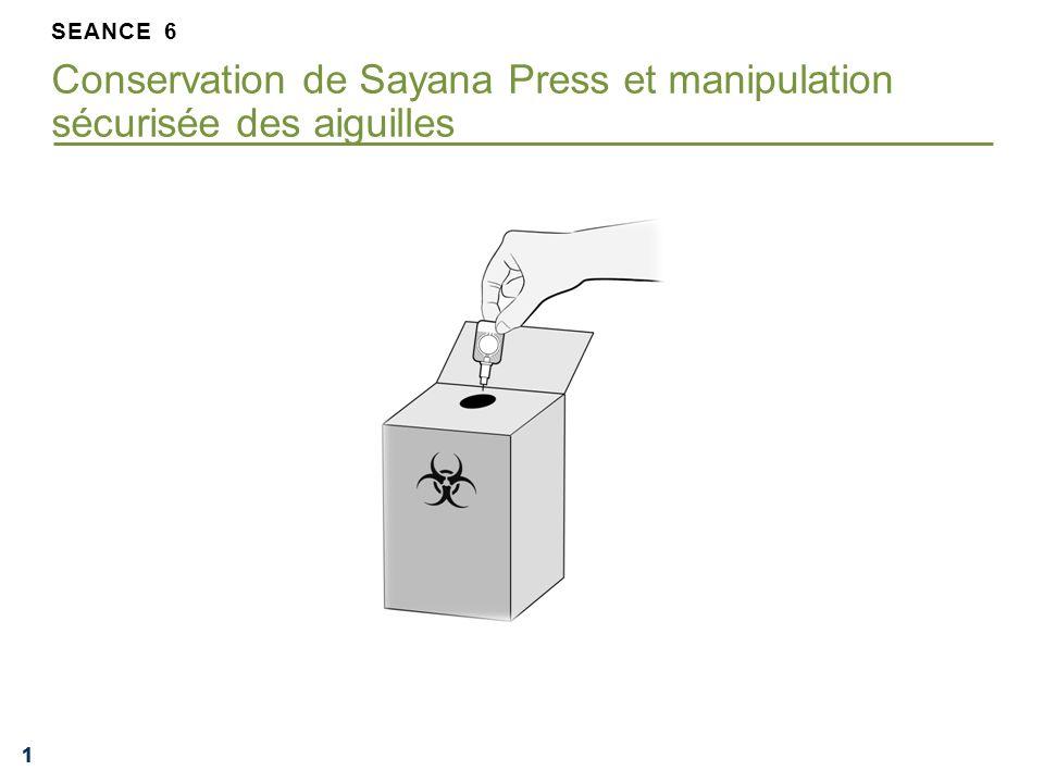 111 SEANCE 6 Conservation de Sayana Press et manipulation sécurisée des aiguilles