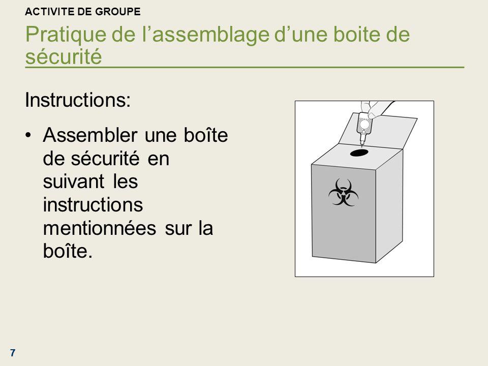 777 ACTIVITE DE GROUPE Pratique de lassemblage dune boite de sécurité Instructions: Assembler une boîte de sécurité en suivant les instructions mentio