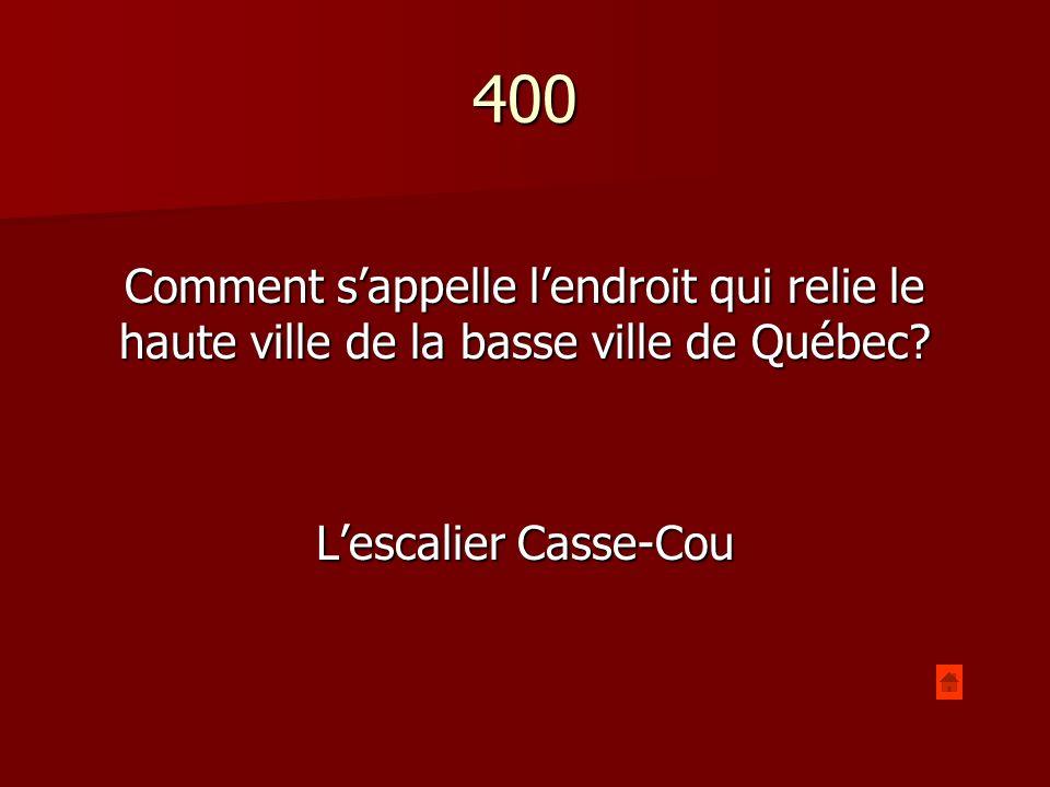 500 Quelle est le nom de lendroit où Samuel de Champlain a fondé la ville de Québec.