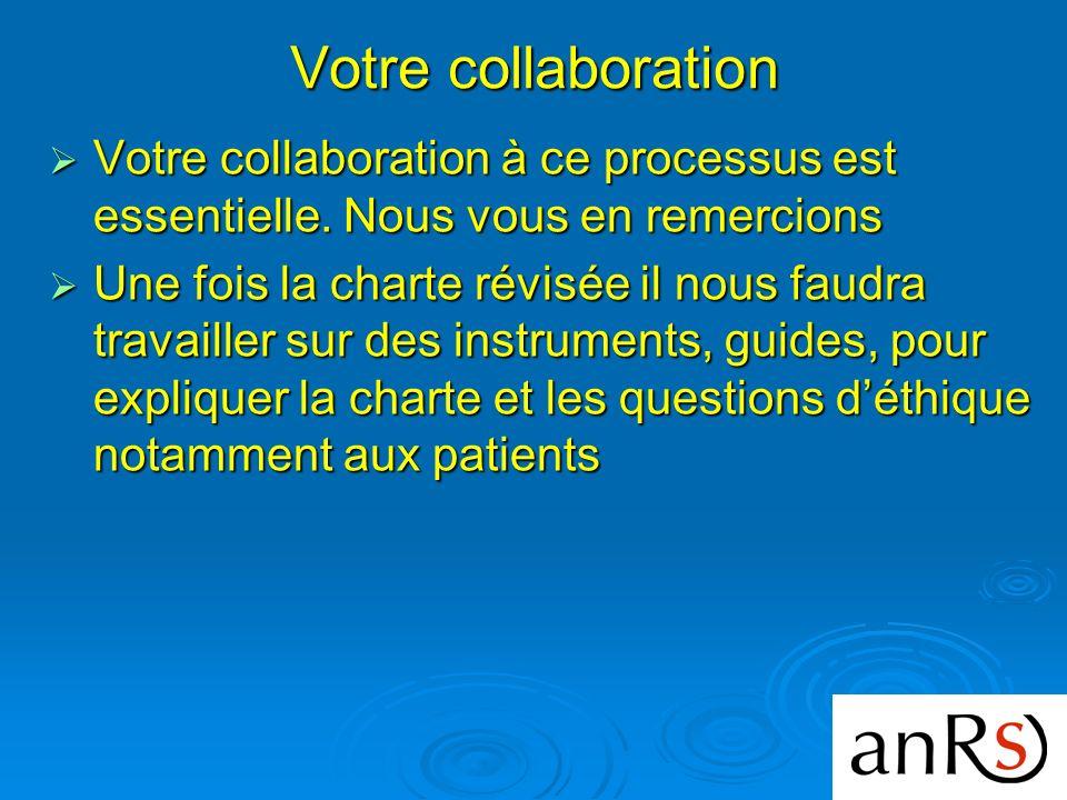 Votre collaboration Votre collaboration à ce processus est essentielle.