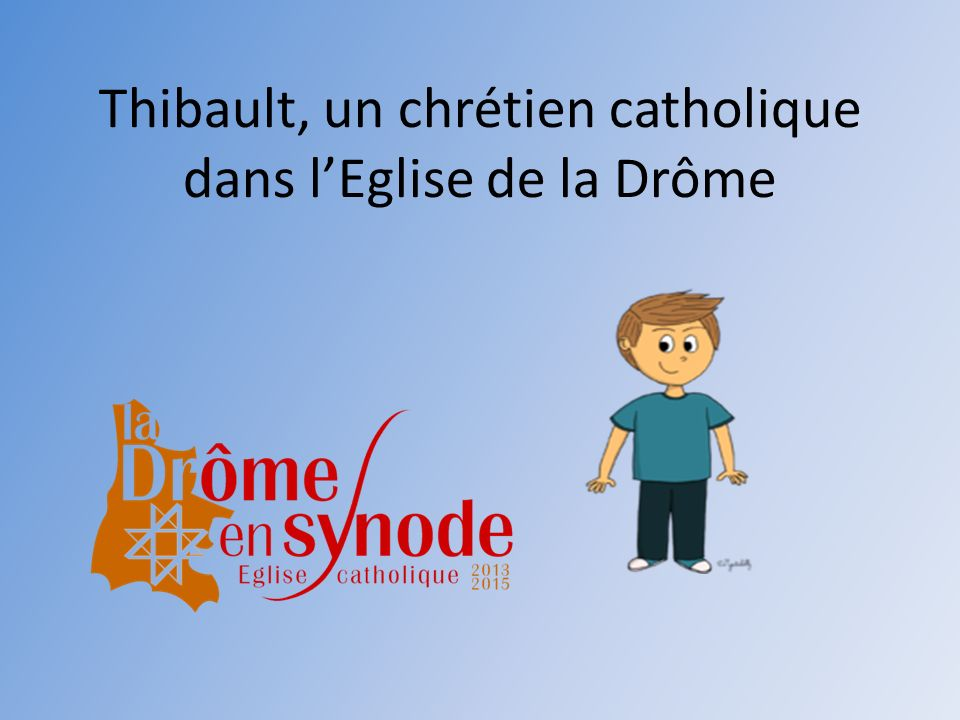 Thibault, un chrétien catholique dans lEglise de la Drôme