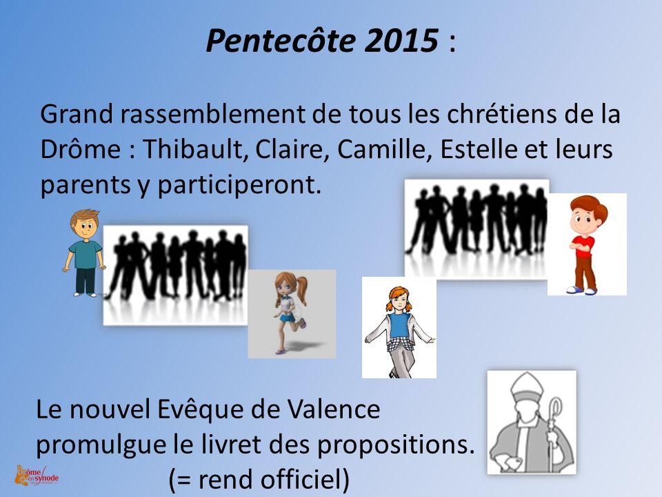 Pentecôte 2015 : Grand rassemblement de tous les chrétiens de la Drôme : Thibault, Claire, Camille, Estelle et leurs parents y participeront. Le nouve