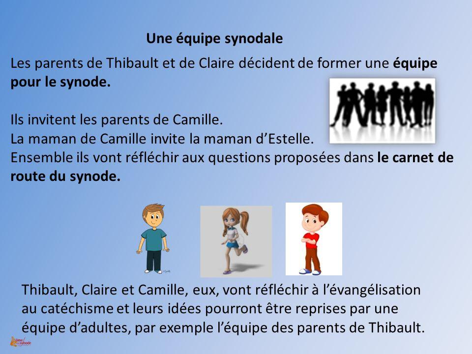 Les parents de Thibault et de Claire décident de former une équipe pour le synode. Ils invitent les parents de Camille. La maman de Camille invite la