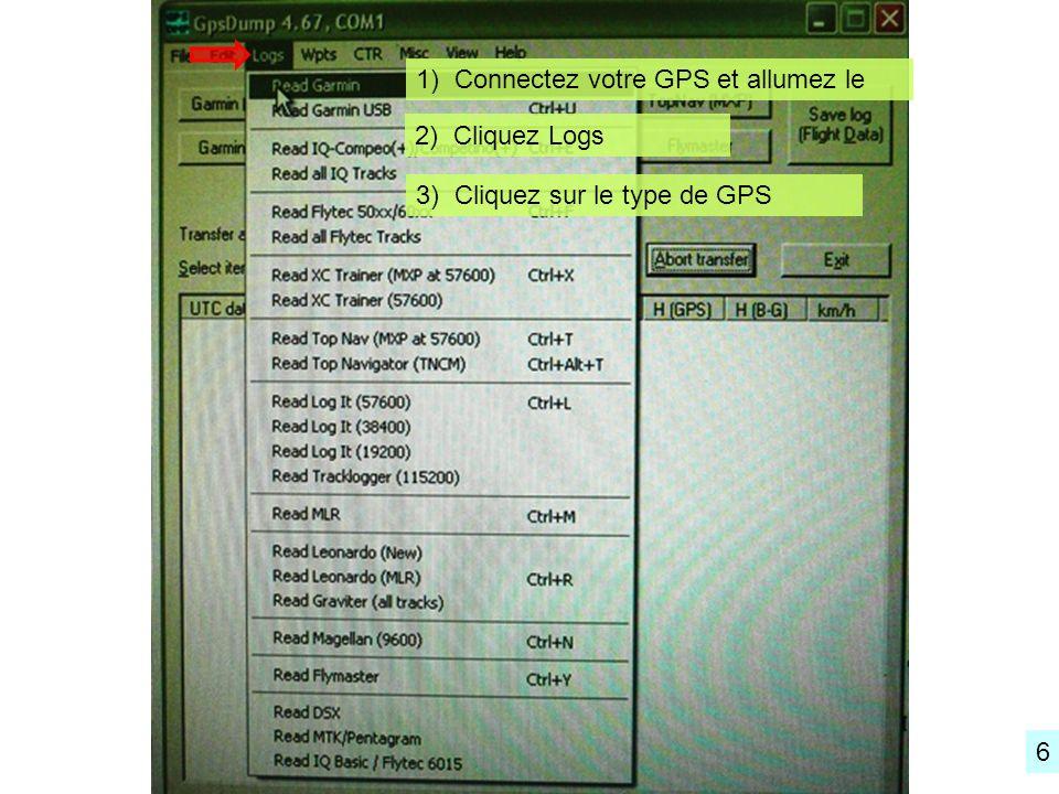 1) Connectez votre GPS et allumez le 2) Cliquez Logs 3) Cliquez sur le type de GPS 6