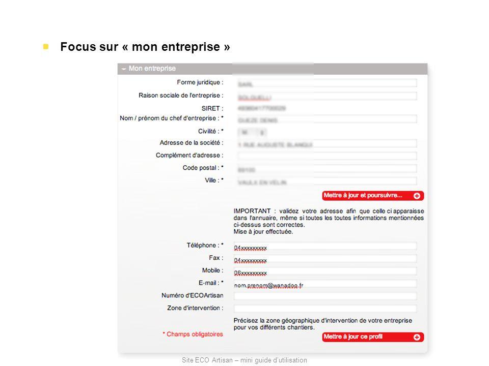 Focus sur « mon entreprise » Site ECO Artisan – mini guide dutilisation