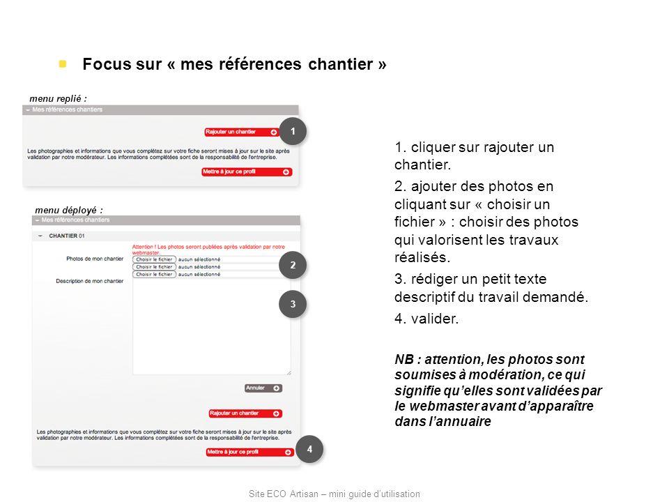 Focus sur « mes références chantier » 1. cliquer sur rajouter un chantier. 2. ajouter des photos en cliquant sur « choisir un fichier » : choisir des