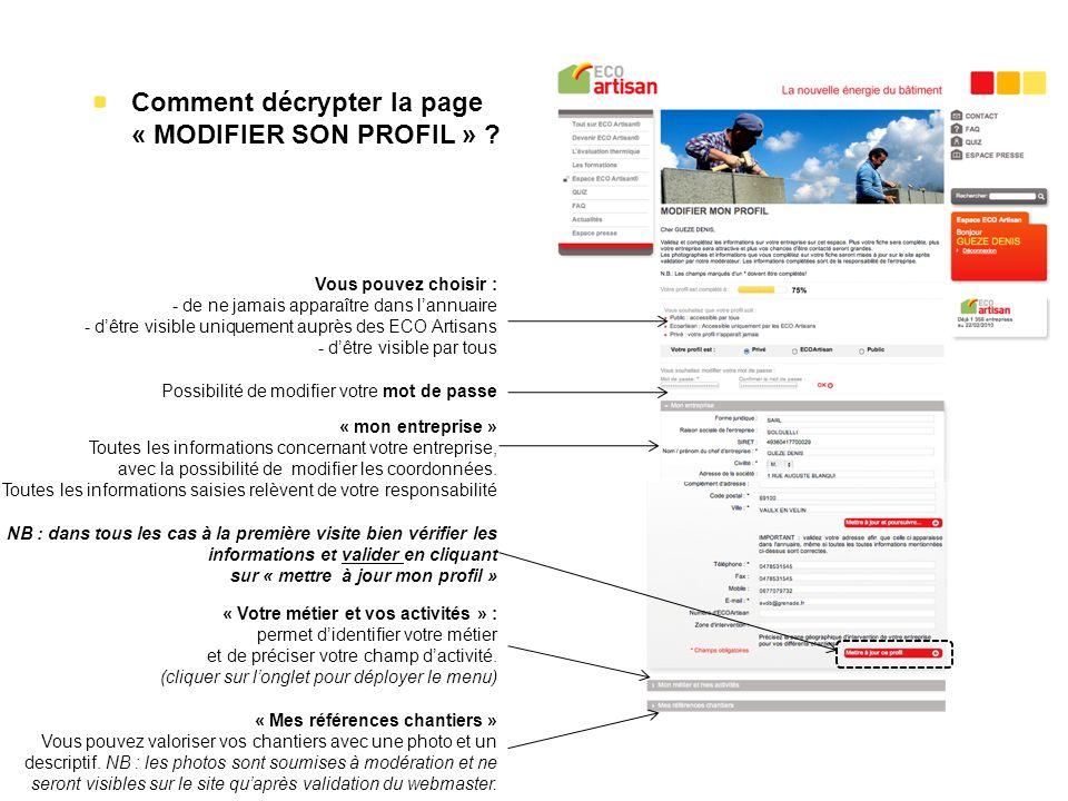 ECO Artisan - Lancement des ECO correspondants Comment décrypter la page « MODIFIER SON PROFIL » ? Vous pouvez choisir : - de ne jamais apparaître dan