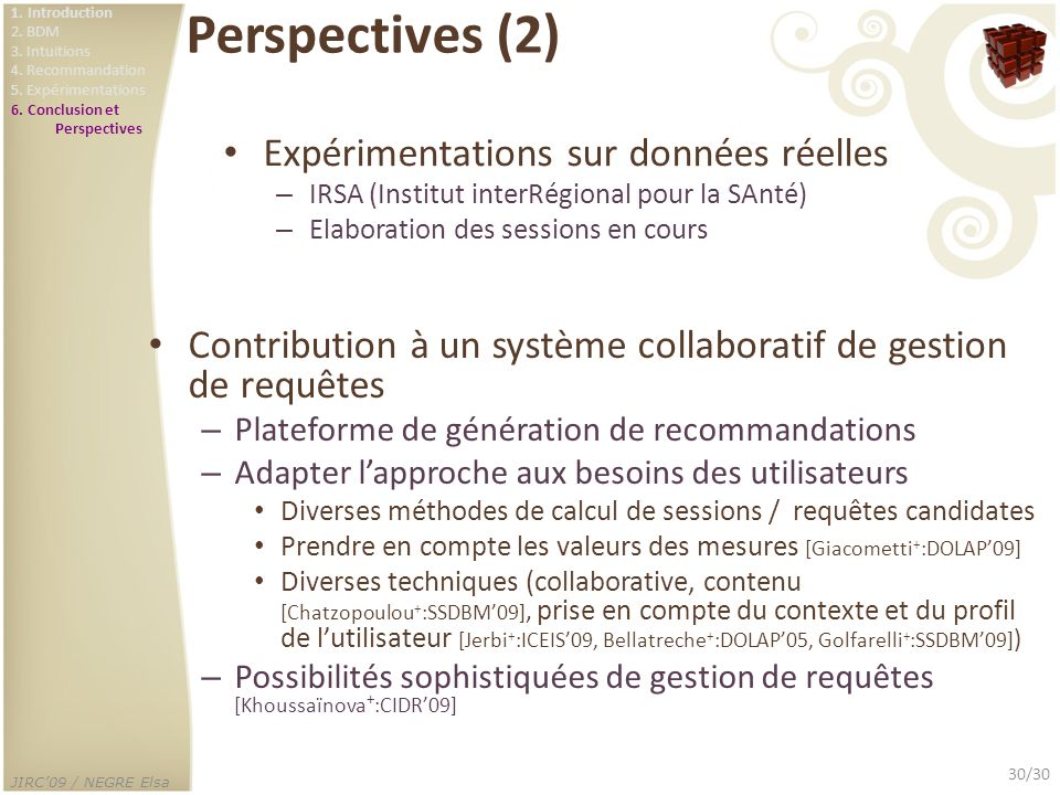 JIRC09 / NEGRE Elsa 30/30 Perspectives (2) Expérimentations sur données réelles – IRSA (Institut interRégional pour la SAnté) – Elaboration des sessio