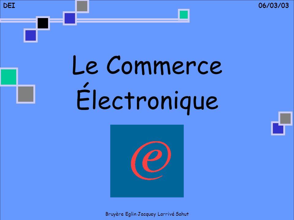 DEI 06/03/03 Le Commerce Électronique Bruyère Eglin Jacquey Larrivé Sahut