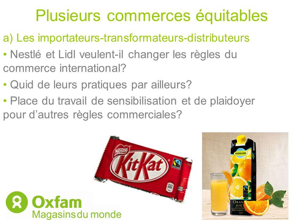 Plusieurs commerces équitables a) Les importateurs-transformateurs-distributeurs Nestlé et Lidl veulent-il changer les règles du commerce internationa