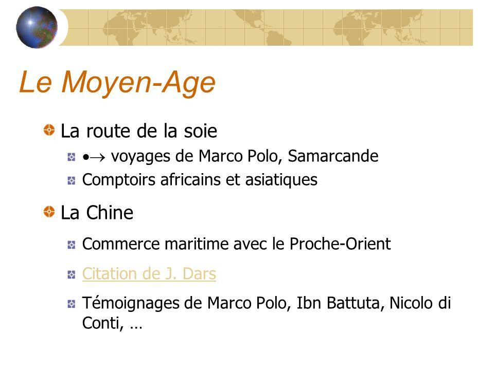 Le Moyen-Age La route de la soie voyages de Marco Polo, Samarcande Comptoirs africains et asiatiques La Chine Commerce maritime avec le Proche-Orient
