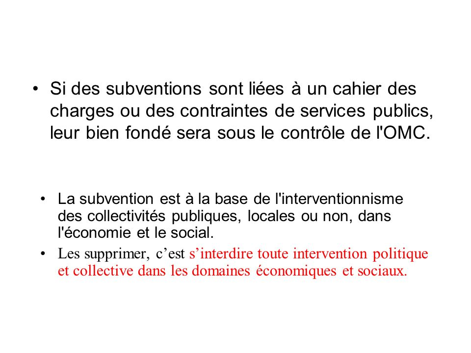 Linterdiction des subventions. « Article XV-1.