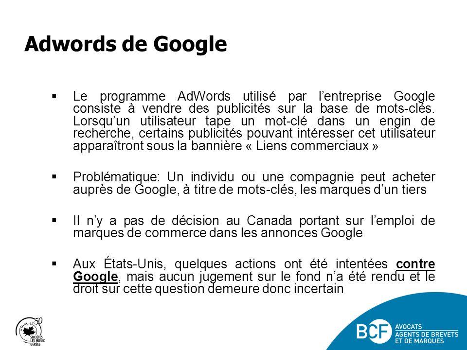 Adwords de Google Le programme AdWords utilisé par lentreprise Google consiste à vendre des publicités sur la base de mots-clés.