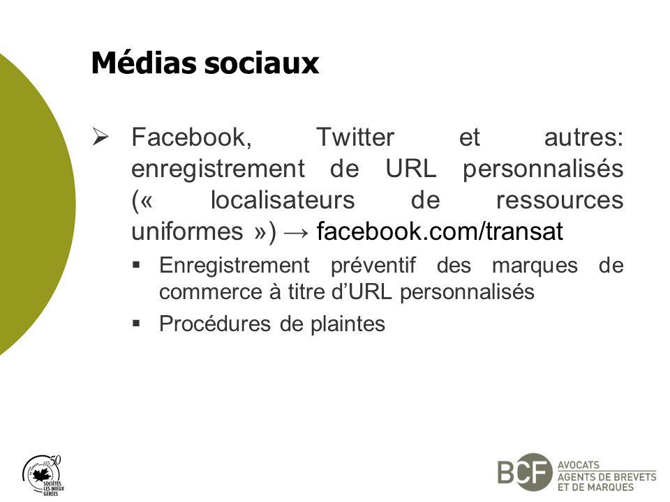 Médias sociaux Facebook, Twitter et autres: enregistrement de URL personnalisés (« localisateurs de ressources uniformes ») facebook.com/transat Enregistrement préventif des marques de commerce à titre dURL personnalisés Procédures de plaintes