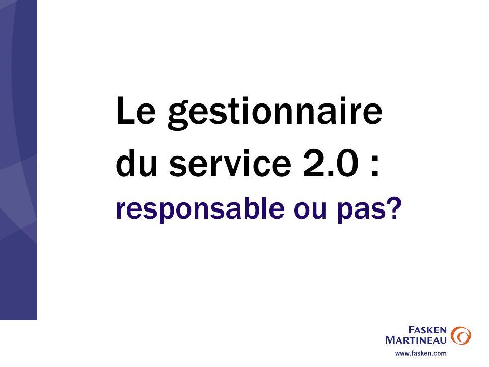 Le gestionnaire du service 2.0 : responsable ou pas