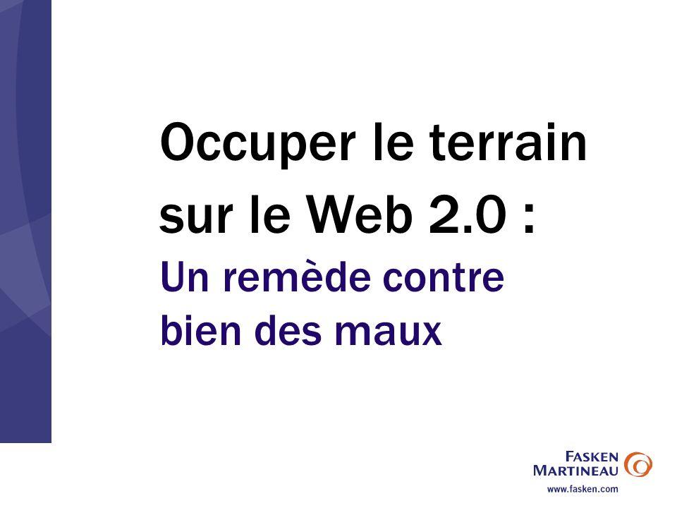 Occuper le terrain sur le Web 2.0 : Un remède contre bien des maux