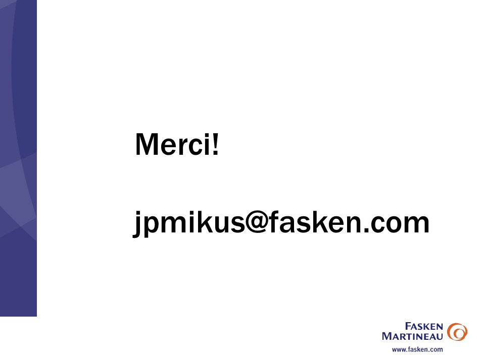 Merci! jpmikus@fasken.com