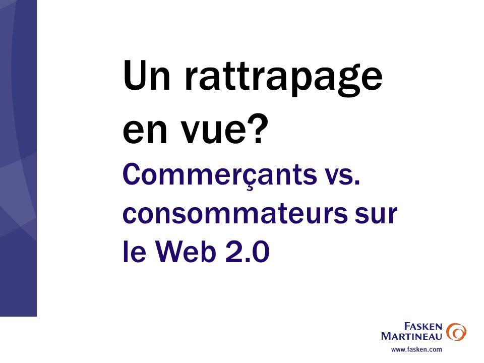 Un rattrapage en vue Commerçants vs. consommateurs sur le Web 2.0