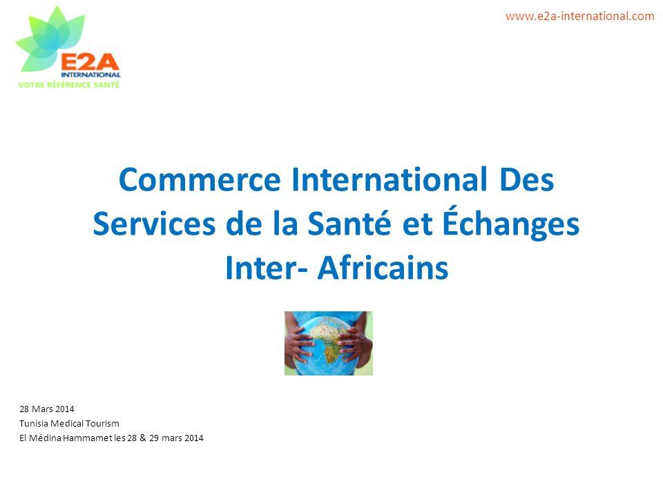 Commerce International Des Services de la Santé et Échanges Inter- Africains 28 Mars 2014 Tunisia Medical Tourism El Médina Hammamet les 28 & 29 mars