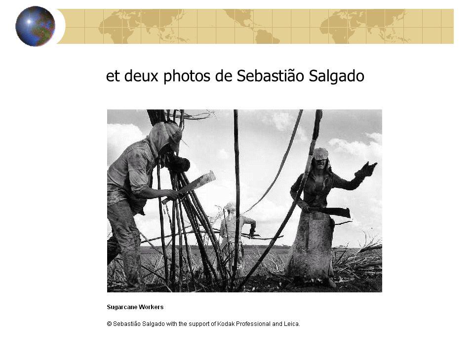 et deux photos de Sebastião Salgado