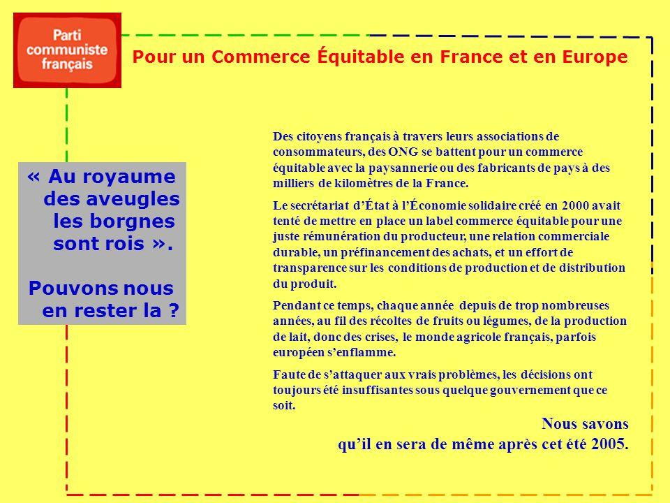 Pour un Commerce Équitable en France et en Europe « Au royaume des aveugles les borgnes sont rois ». Pouvons nous en rester la ? Des citoyens français