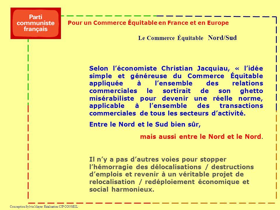 Pour un Commerce Équitable en France et en Europe Conception Sylvie Mayer Réalisation CJP CONSEIL Selon léconomiste Christian Jacquiau, « lidée simple