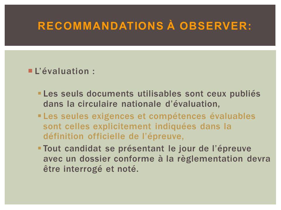 Lévaluation : Les seuls documents utilisables sont ceux publiés dans la circulaire nationale dévaluation, Les seules exigences et compétences évaluabl