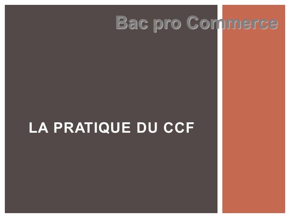 LA PRATIQUE DU CCF Bac pro Commerce