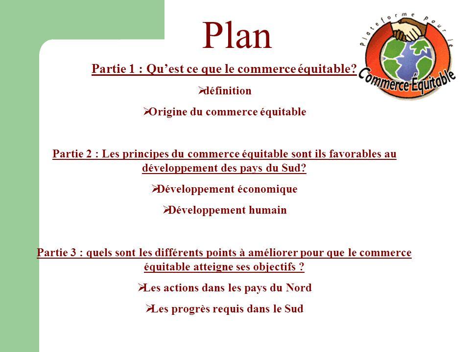 Plan Partie 1 : Quest ce que le commerce équitable.
