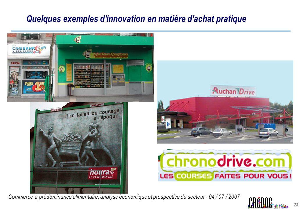 Commerce à prédominance alimentaire, analyse économique et prospective du secteur - 04 / 07 / 2007 28 Quelques exemples d'innovation en matière d'acha