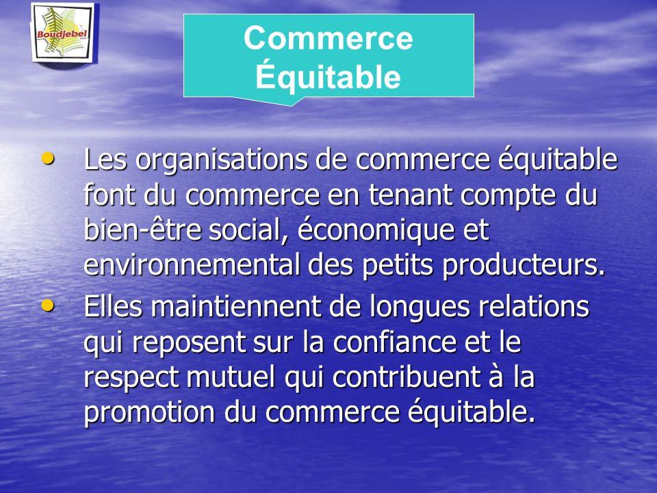 Les organisations de commerce équitable font du commerce en tenant compte du bien-être social, économique et environnemental des petits producteurs. L