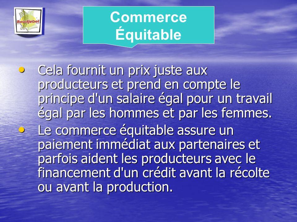 Cela fournit un prix juste aux producteurs et prend en compte le principe d'un salaire égal pour un travail égal par les hommes et par les femmes. Cel