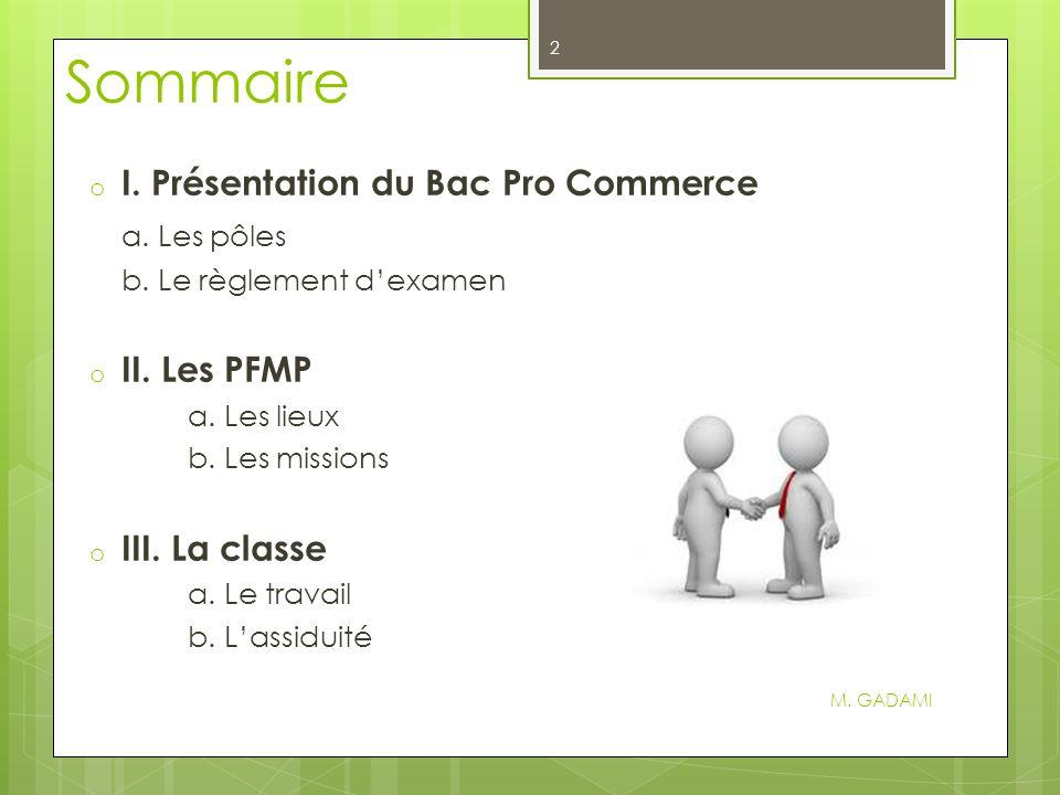 Sommaire o I.Présentation du Bac Pro Commerce a. Les pôles b.