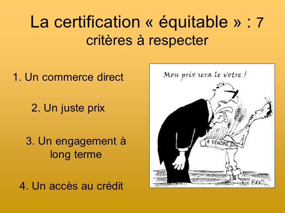 La certification « équitable » : 7 critères à respecter 5.